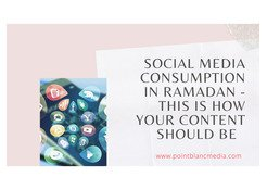 Social Media Consumption in Ramadan - This is how your Content Should Be