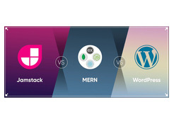 Jamstack Vs MERN Vs WordPress - Web Development Practices