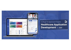 4 Ways To Approach Digital Healthcare Application Development for 2021